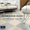 san-hem-khoa-marmoleum-click